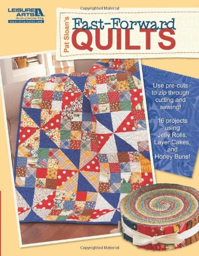 Save %50 Now! Pat Sloan's Fast-Forward Quilts (Leisure Arts #5044)