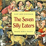 The Seven Silly Eaters...