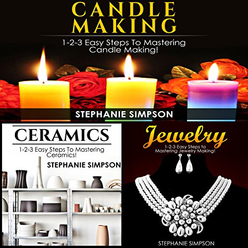 Candle Making & Ceramics & Jewelry audiobook cover art