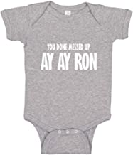 Indica Plateau Baby Romper You Done Messed up Ay Ay Ron 100% Cotton Infant Bodysuit