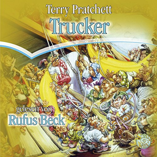 Trucker     Die Nomen-Trilogie 1              By:                                                                                                                                 Terry Pratchett                               Narrated by:                                                                                                                                 Rufus Beck                      Length: 6 hrs and 25 mins     Not rated yet     Overall 0.0