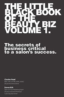 The Little Black Book of The Beauty Biz - Volume 1: The secrets of business critical to a salon's success.