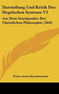 Darstellung Und Kritik Des Hegelschen Systems V2: Aus Dem Standpunkte Der Christlichen Philosophie (1844)