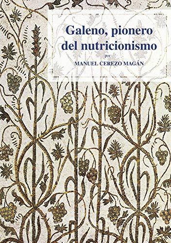 Galeno, pionero del nutricionismo. (Fuera de colección) (Spanish Edition)