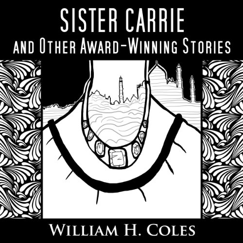 Sister Carrie and Other Award-Winning Short Stories audiobook cover art