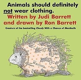 Animals Should Definitely Not Wear Clothing by [Judi Barrett, Ron Barrett]