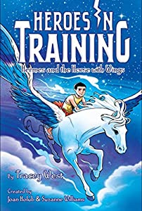 Hermes and the Horse with Wings (Heroes in Training Book 13)