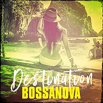 Destination Bossanova