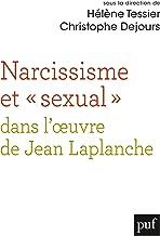 Narcissisme et « sexual » dans l'oeuvre de Jean Laplanche (French Edition)