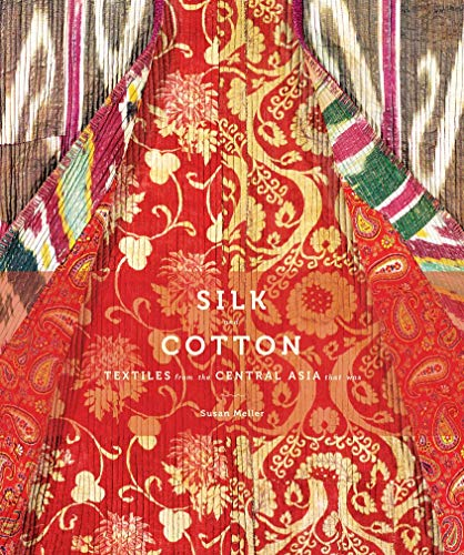 Compare Textbook Prices for Silk and Cotton: Textiles from the Central Asia that Was 1st ed Edition ISBN 9781419706745 by Meller, Susan