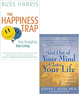 The Happiness Trap and Get Out of Your Mind and into Your Life 2 Books Collection Set