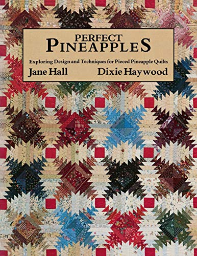 Perfect Pineapples - Exploring Design and Techniques for Pieced Pineapple Quilts
