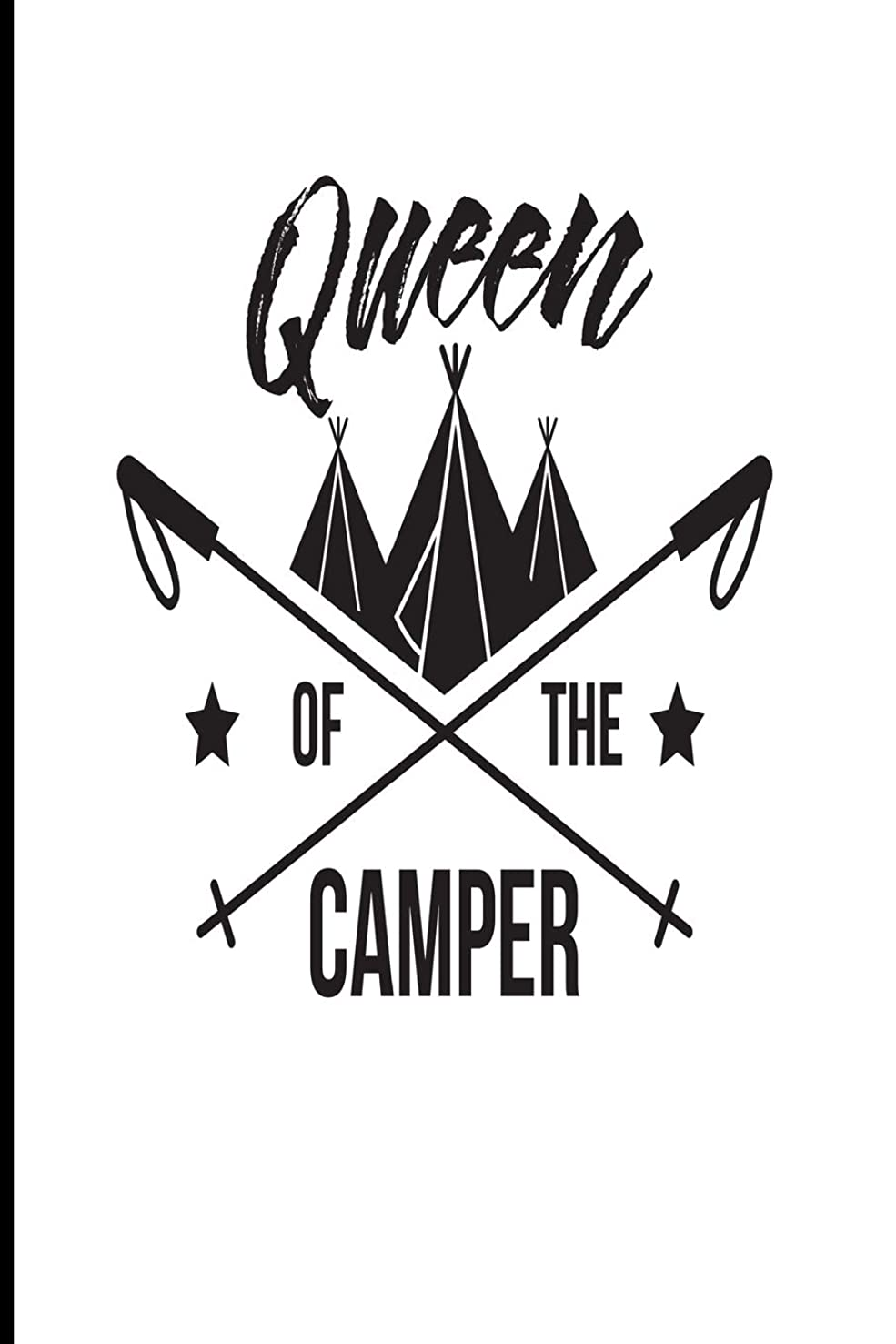 松明ダッシュ刻むQueen of the Camper: Blank lined journals for camping