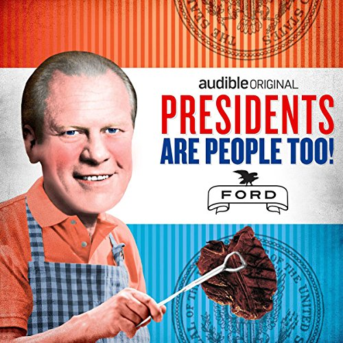 Ep. 23: Gerald Ford (Presidents Are People Too) audiobook cover art