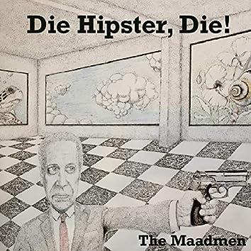 Die Hipster, Die!