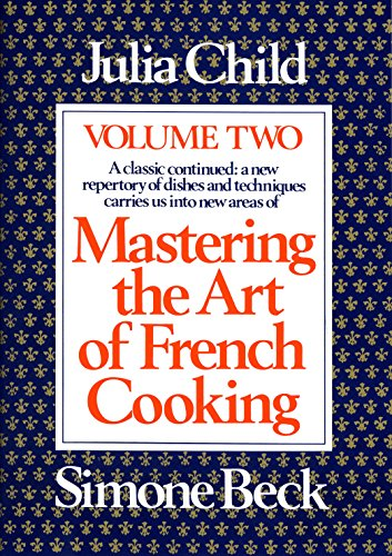 Mastering the Art of French Cooking, Volume 2: A Cookbook (English Edition)