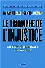 Livres Le triomphe de l'injustice - Richesse, évasion fiscale et démocratie PDF