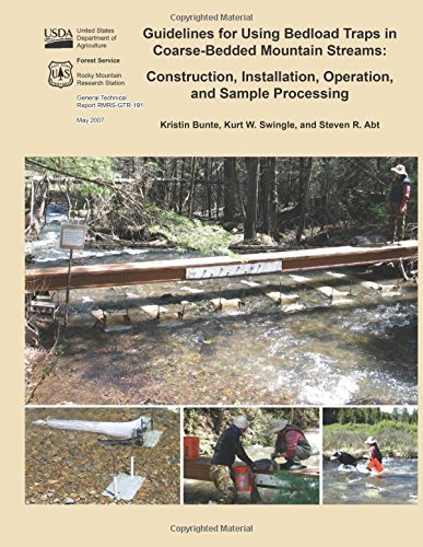 Guidelines for Using Bedload Traps in Coarse-Bedded Mountain Streams: Construction, Installation, Operation, and Sample Processing
