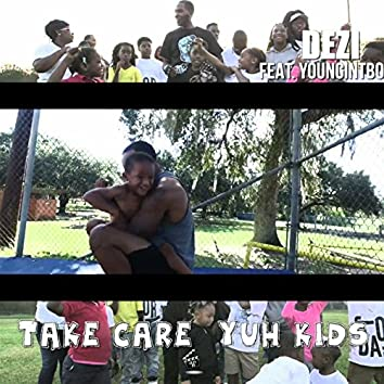 Take Care Yuh Kids (feat. YounginTbo)