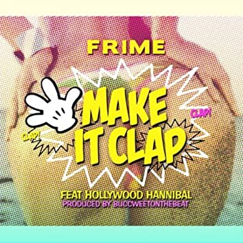 Make It Clap (feat. Hollywood Hannibal)