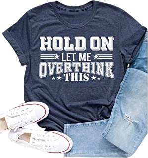 Womens Hold On Let Me Overthing This T Shirt Casual Cute Funny Graphic Tees