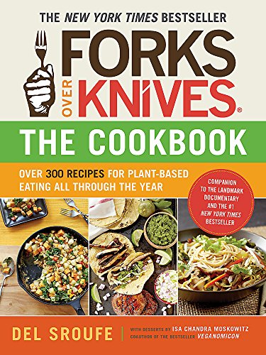 Forks Over Knives - The Cookbook