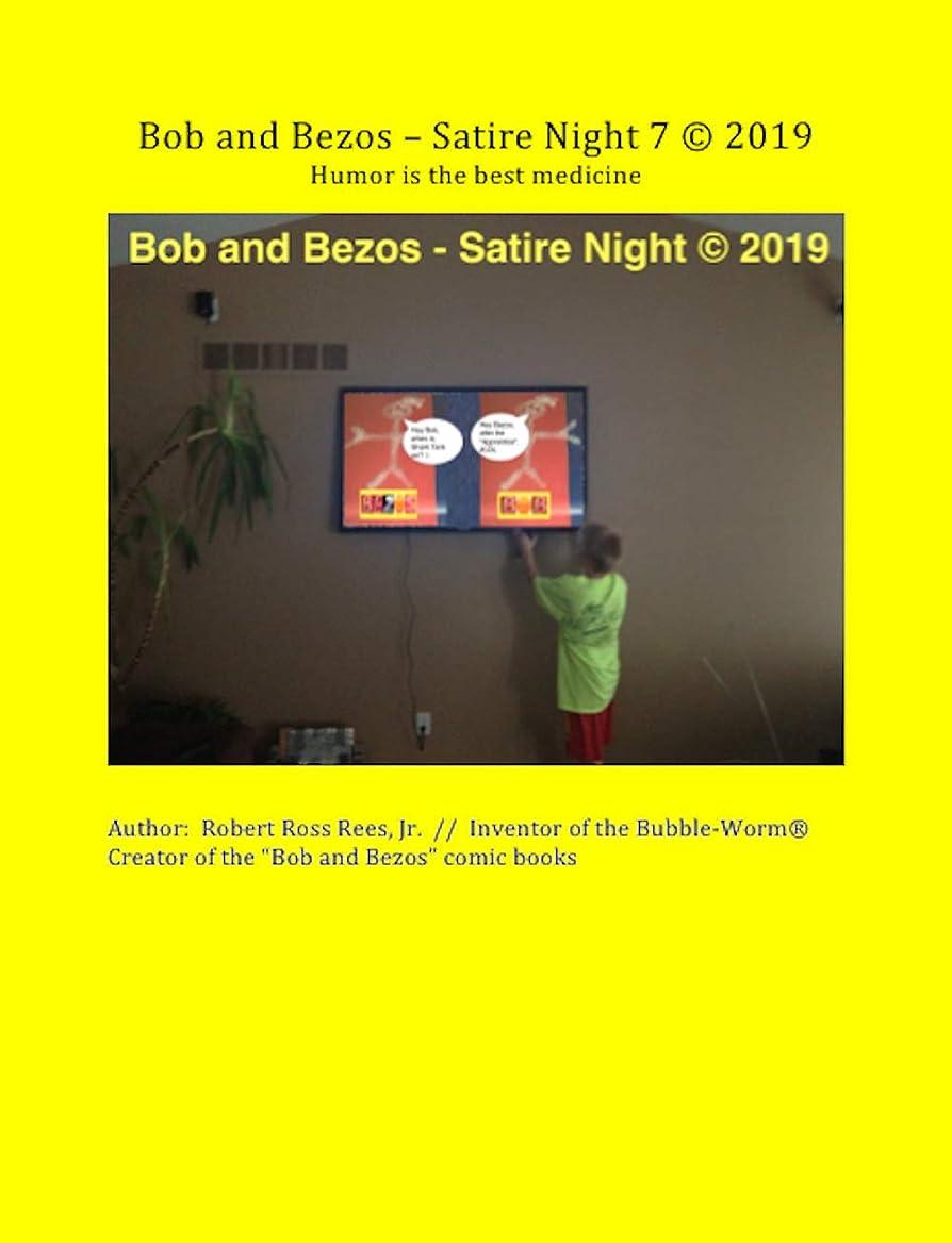 Bob and Bezos - Satire Night 7 (c) 2019: Humor is the best medicine (English Edition)