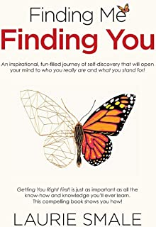 Finding Me Finding You: An Inspirational, Fun-Filled Journey of Self-Discovery That Will Openyour Mind to Who You Really a...