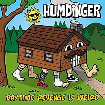 Daytime Revenge Is Weird