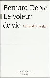 Le voleur de vie: La bataille du SIDA (French Edition)