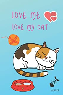 """Love Me Love My Cat Notebook: Blue Color Cover 6x9"""" 100 Pages Blank Lined Notebook , Cute Cats Diary , Christmas Gift Book..."""