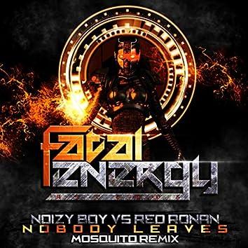 Nobody Leaves (Mosquito Remix)