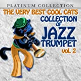 The Very Best Cool Cats Collection Of Jazz Trumpet, Vol. 2