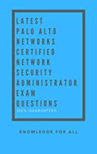 Latest Palo Alto Networks Certified Network Security Administrator Exam Questions: Version 1.0