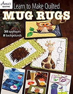 Learn to Make Quilted Mug Rugs (Annie's Quilting) by Carolyn Vagts (2015-10-25)