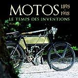 Motos 1895-1918 - Le temps des inventions de Francis Dréer (10 septembre 2008) Broché - 10/09/2008