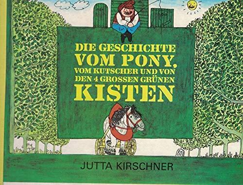 Die Geschichte vom Pony, vom Kutscher und von den 4 großen grünen Kisten. Eine Bilderbuchgeschichte ohne Text.
