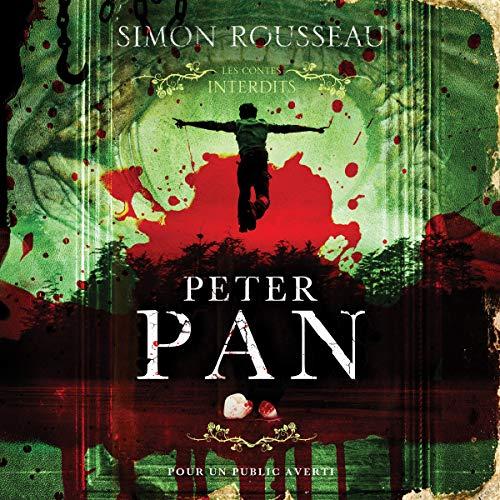 Couverture de Peter Pan: Les contes interdits (adapté aux adultes)