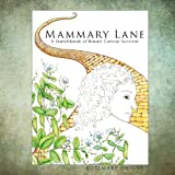 Mammary Lane: A Sketchbook of Breast Cancer Survival