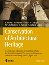 Conservation of Architectural Heritage: A Culmination of Selected Research Papers from the Second International Conference on Conservation of Architectural ... Technology & Innovation) (English Edition)