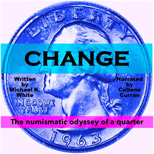 Change: The Numismatic Odyssey of a Quarter