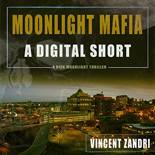 Moonlight Mafia: A Dick Moonlight Thriller audiobook cover art