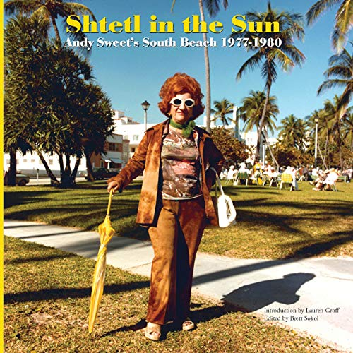 Shtetl in the Sun: Andy Sweet's South Beach 1977–1980 (LETTER16 PRESS)