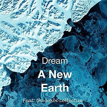 Dream A New Earth