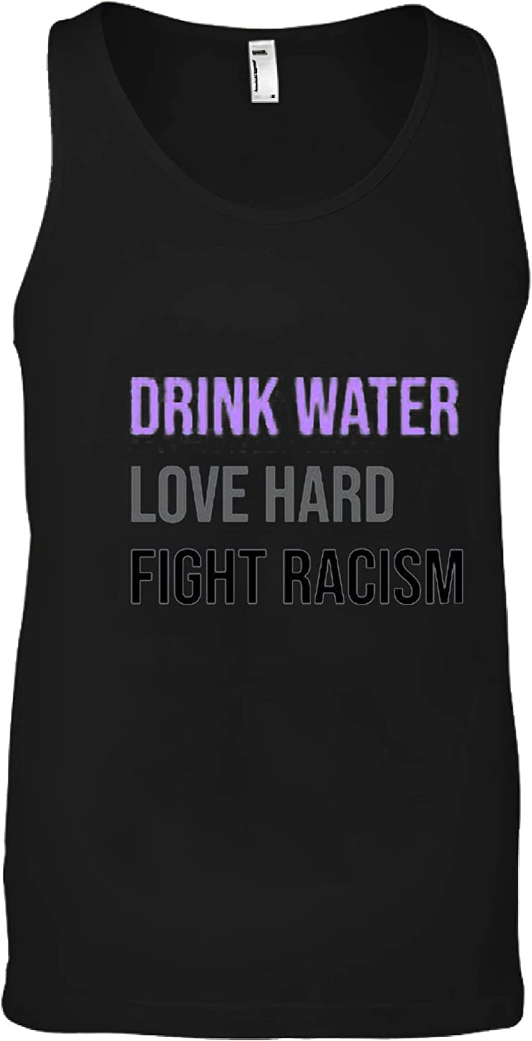 Drink Water Love Hard Fight Racism gift Shirt Black T P Funny supreme