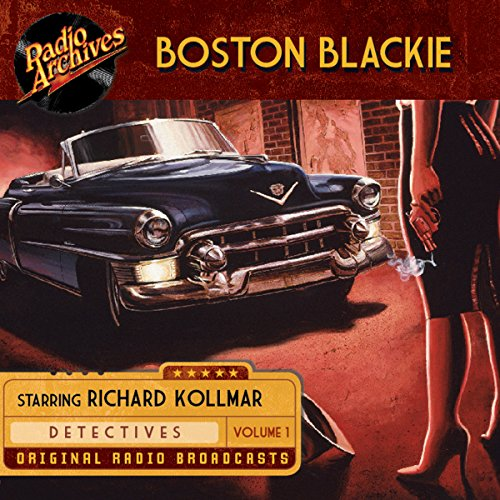 Boston Blackie, Volume 1 audiobook cover art