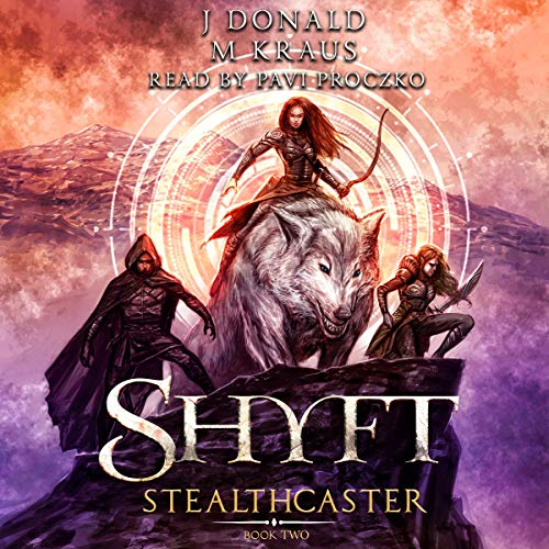 Stealthcaster: A LitRPG Adventure     Shyft, Book 2              By:                                                                                                                                 J Donald,                                                                                        M Kraus                               Narrated by:                                                                                                                                 Pavi Proczko                      Length: 9 hrs     8 ratings     Overall 4.8