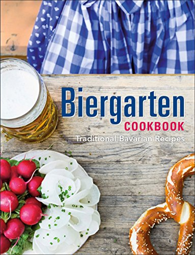 Compare Textbook Prices for Biergarten Cookbook: Traditional Bavarian Recipes  ISBN 9781465434012 by Skowronek, Julia
