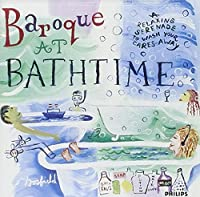 Baroque at Bathtime: A Relaxing Serenade to Wash Your Cares Away by Set Your Life To Music (1995-08-15)