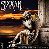 Songtexte von Sixx:A.M. - Prayers for the Damned, Vol. 1